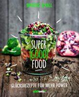 """Das Buch """"Super(good)food"""" von Marcus Schall"""